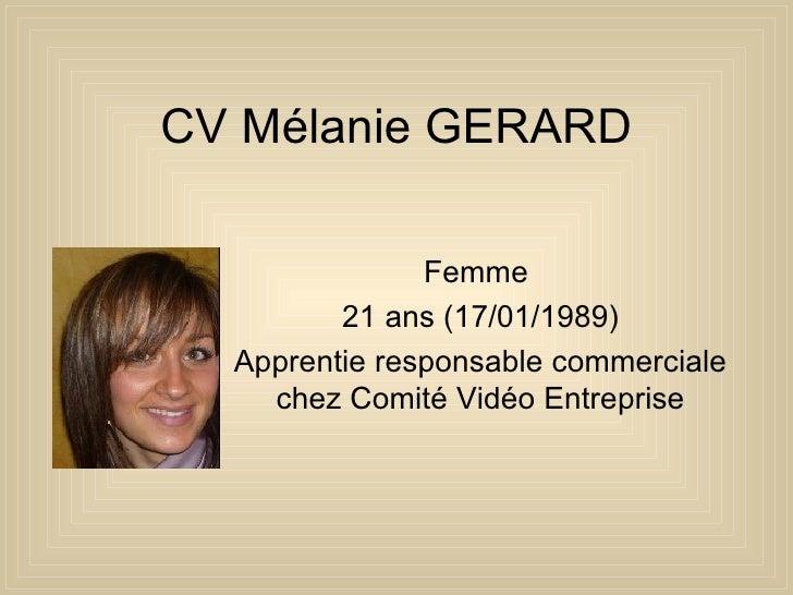 CV Mélanie GERARD Femme  21 ans (17/01/1989) Apprentie responsable commerciale chez Comité Vidéo Entreprise