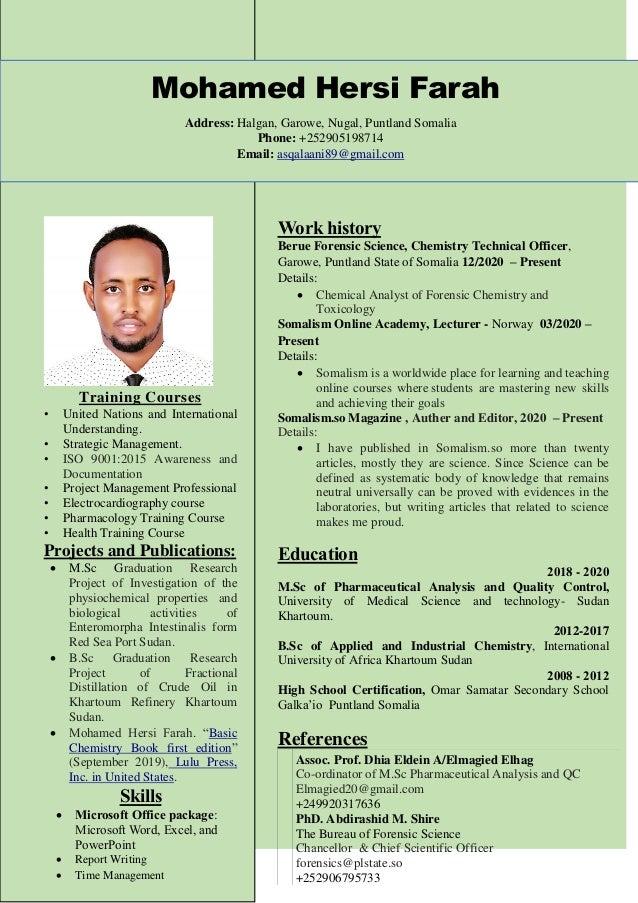 Mohamed Hersi Farah Address: Halgan, Garowe, Nugal, Puntland Somalia Phone: +252905198714 Email: asqalaani89@gmail.com Tra...