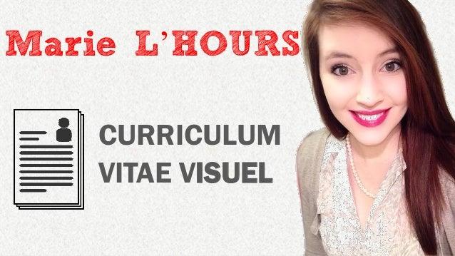 CURRICULUM VITAE VISUEL Marie L'HOURS