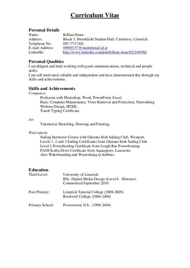 Curriculum Vitae Personal Details Name: Killian Stone. Address: Block 5, Brookfield Student Hall, Castletroy, Limerick. Te...