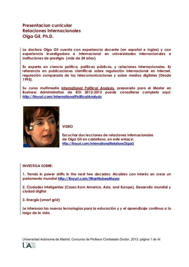 Presentacion curricular Relaciones Internacionales Olga Gil, Ph.D. La doctora Olga Gil cuenta con experiencia docente (en ...