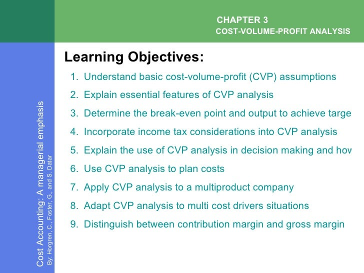 cost volume profit analysis In this lesson, we'll explore cost-volume profit analysis, which companies use to help them figure out how many products to make, and at how much.