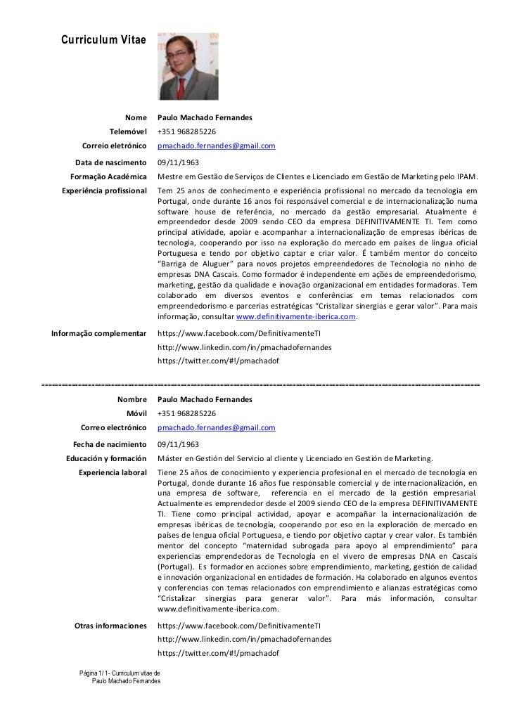 Curriculum Vitae                             Nome        Paulo Machado Fernandes                      Telemóvel          +...