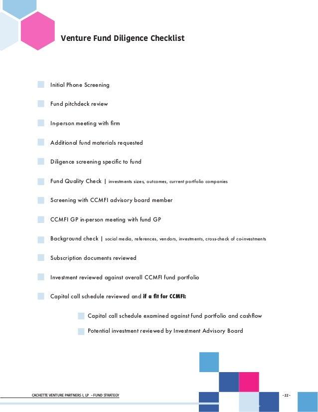 CACHETTE VENTURE PARTNERS I, LP - FUND STRATEGY - 22 - - 22 - Venture Fund Diligence Checklist Initial Phone Screening Fun...
