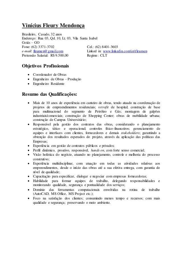 Vinícius Fleury Mendonça Brasileiro, Casado, 32 anos Endereço: Rua 03, Qd. 10, Lt. 03, Vila Santa Isabel Goiás – GO Fone: ...
