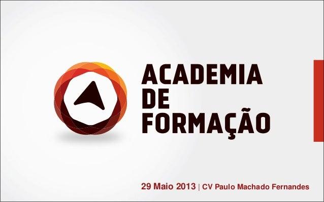 29 Maio 2013 | CV Paulo Machado Fernandes