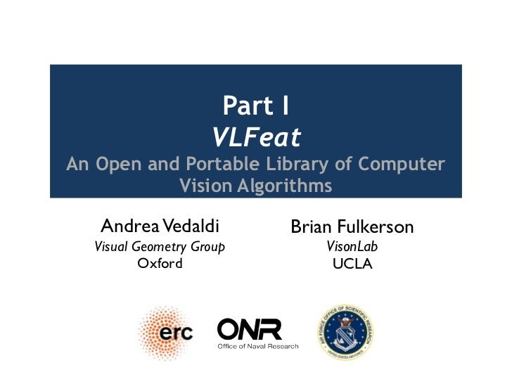 Part I                    VLFeatAn Open and Portable Library of Computer           Vision Algorithms   Andrea Vedaldi     ...