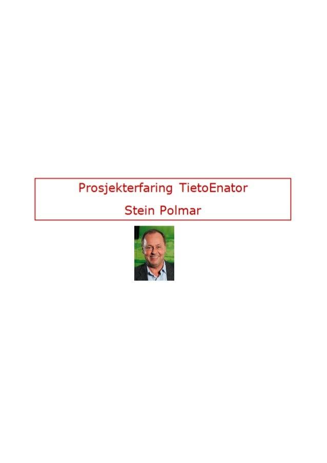 PROSJEKTERFARINGStein PolmarSide 1 av 3 Prosjekterfaring - Stein C. PolmarPROSJEKTER UTFØRT I ISI/TIETOENATOR (1983 – 2001...