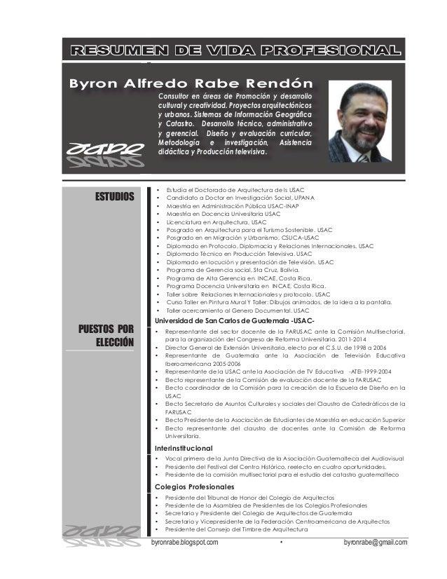 byronrabe.blogspot.com • byronrabe@gmail.com • Estudia el Doctorado de Arquitectura de ls USAC • Candidato a Doctor en Inv...