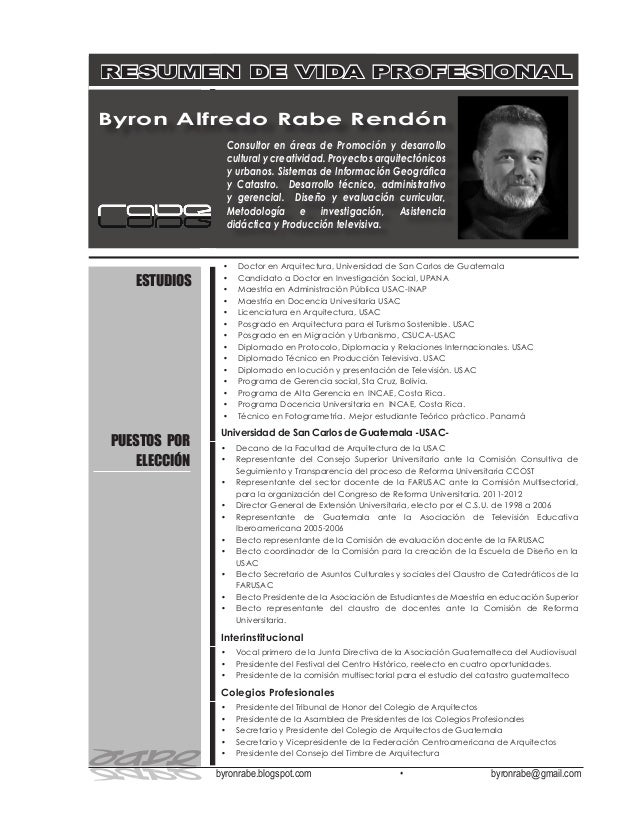 byronrabe.blogspot.com • byronrabe@gmail.com • Doctor en Arquitectura, Universidad de San Carlos de Guatemala • Candidat...