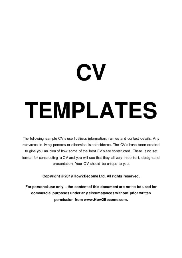 CV TEMPLATES The following sample CV's use fictitious information, names and contact details. Any relevance to living pers...
