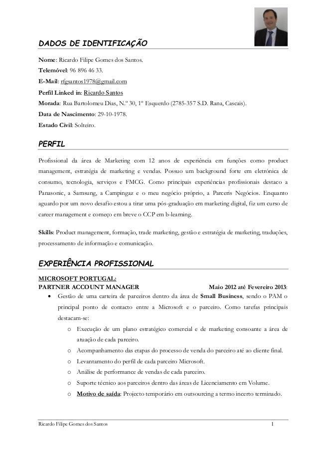 DADOS DE IDENTIFICAÇÃO Nome: Ricardo Filipe Gomes dos Santos. Telemóvel: 96 896 46 33. E-Mail: rfgsantos1978@gmail.com Per...