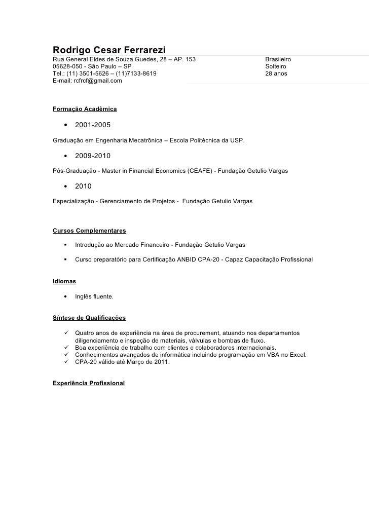 Rodrigo Cesar FerrareziRua General Eldes de Souza Guedes, 28 – AP. 153                         Brasileiro05628-050 - São P...