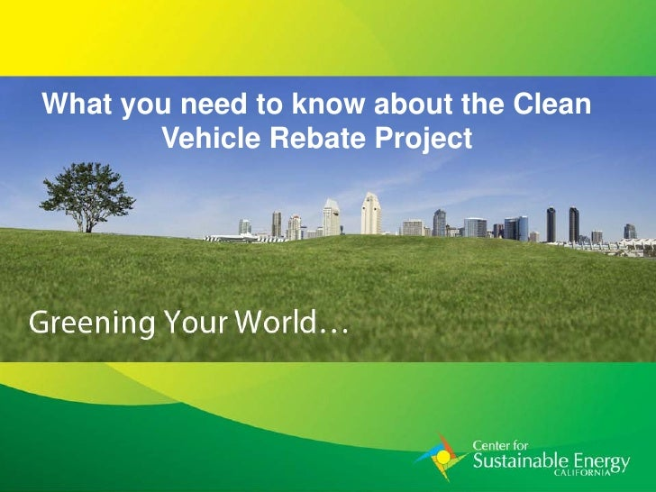 What you need to know about the Clean        Vehicle Rebate Project