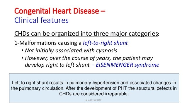 Congenital Heart Disease – Clinical features CHDs can be organized into three major categories: 1-Malformations causing a ...