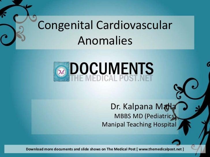Congenital Cardiovascular            Anomalies                                             Dr. Kalpana Malla              ...