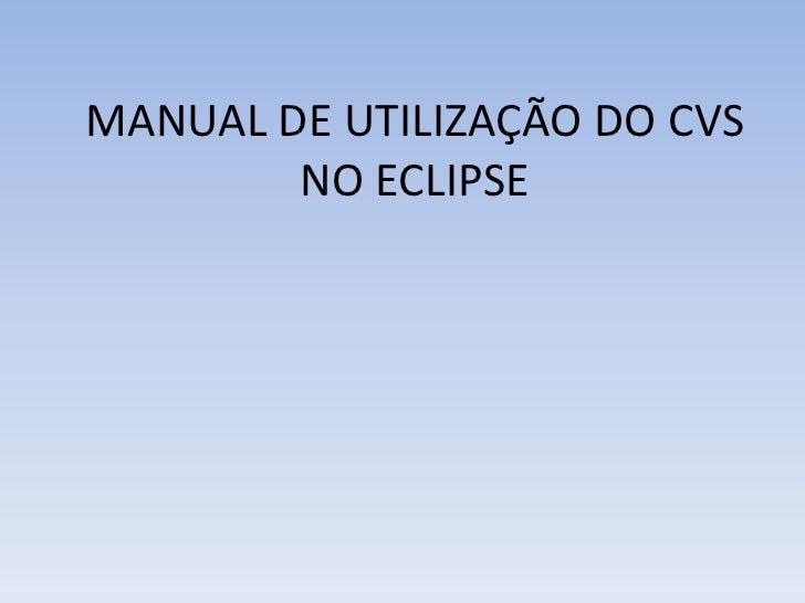 MANUAL DE UTILIZAÇÃO DO CVS        NO ECLIPSE