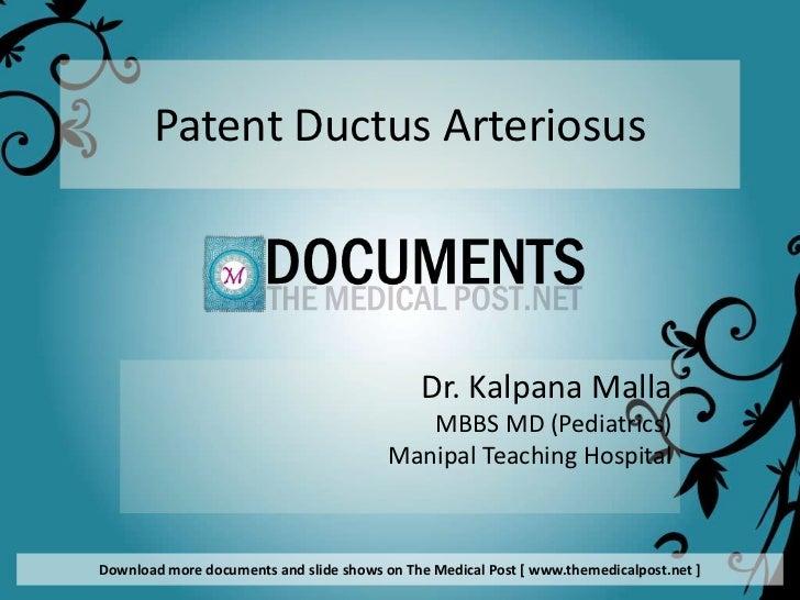 Patent Ductus Arteriosus                                             Dr. Kalpana Malla                                    ...