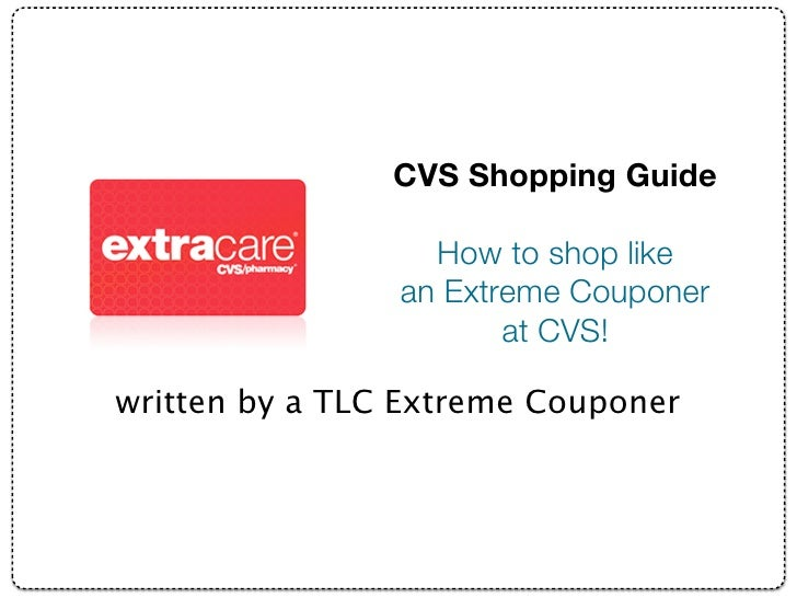 CVS Shopping Guide                   How to shop like                 an Extreme Couponer                        at CVS!  ...