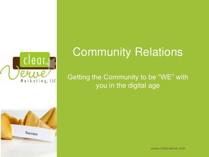 "Community RelationsGetting the Community to be ""WE"" with          you in the digital age"