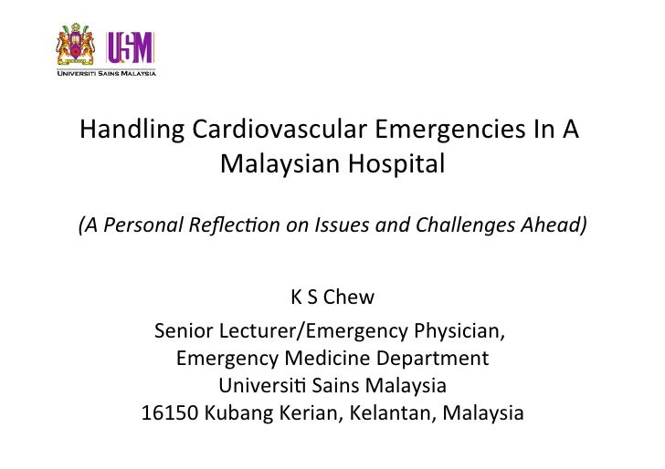 Handling	   Cardiovascular	   Emergencies	   In	   A	                  Malaysian	   Hospital                              ...