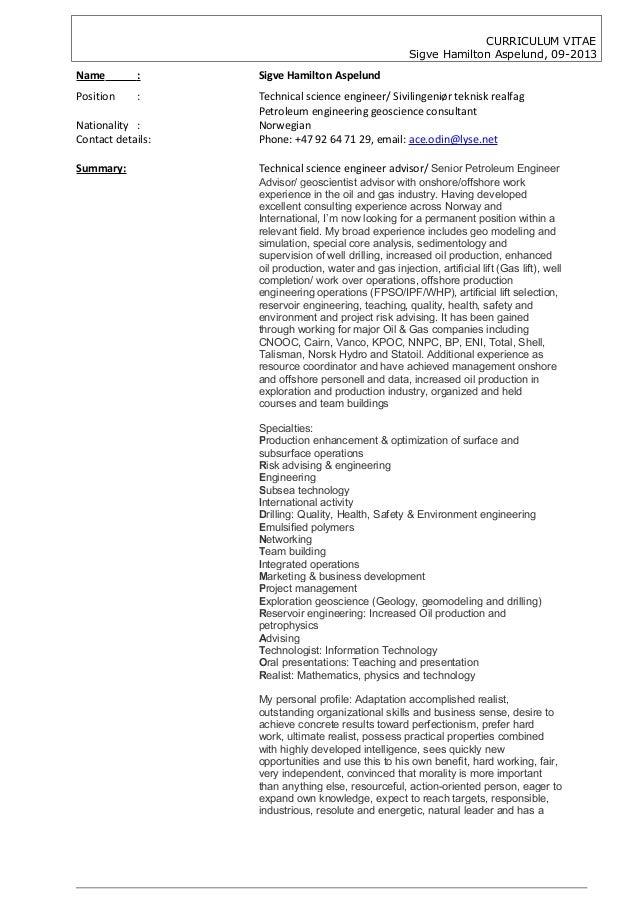 CURRICULUM VITAE Sigve Hamilton Aspelund, 09-2013 Name : Sigve Hamilton Aspelund Position : Technical science engineer/ Si...