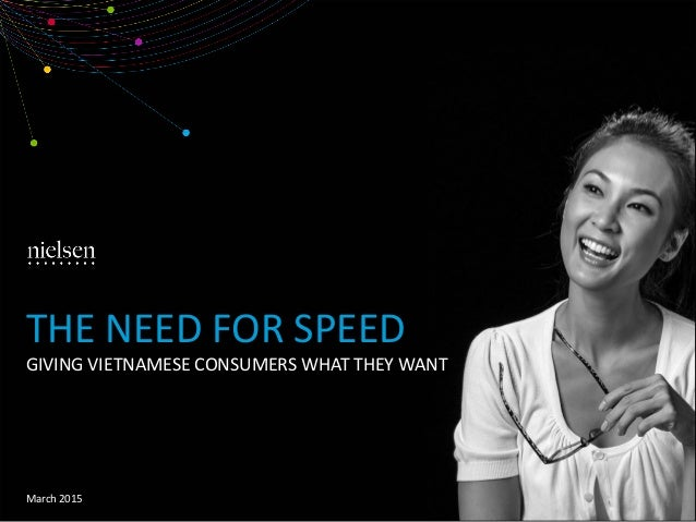 March 2015 GIVING VIETNAMESE CONSUMERS WHAT THEY WANT THE NEED FOR SPEED