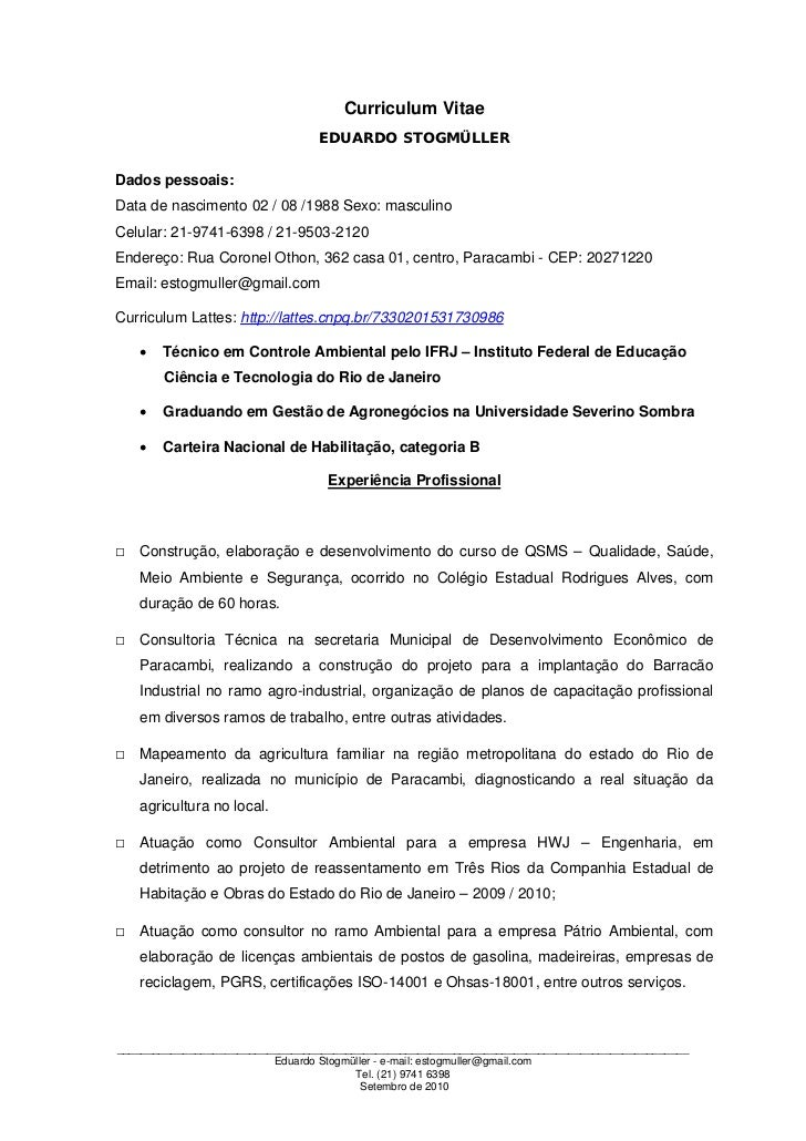 Curriculum Vitae                                 EDUARDO STOGMÜLLERDados pessoais:Data de nascimento 02 / 08 /1988 Sexo: m...
