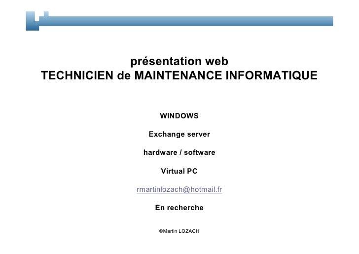présentation webTECHNICIEN de MAINTENANCE INFORMATIQUE                   WINDOWS                Exchange server           ...