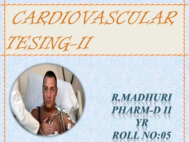 CARDIOVASCULAR TESING-II