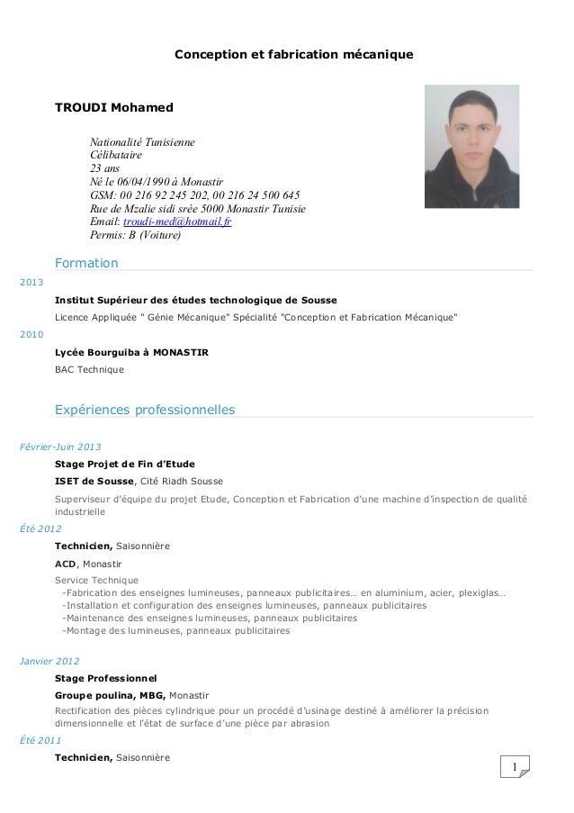 1 Conception et fabrication mécanique TROUDI Mohamed Nationalité Tunisienne Célibataire 23 ans Né le 06/04/1990 à Monastir...