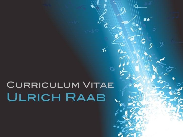 Curriculum VitaeUlrich Raab