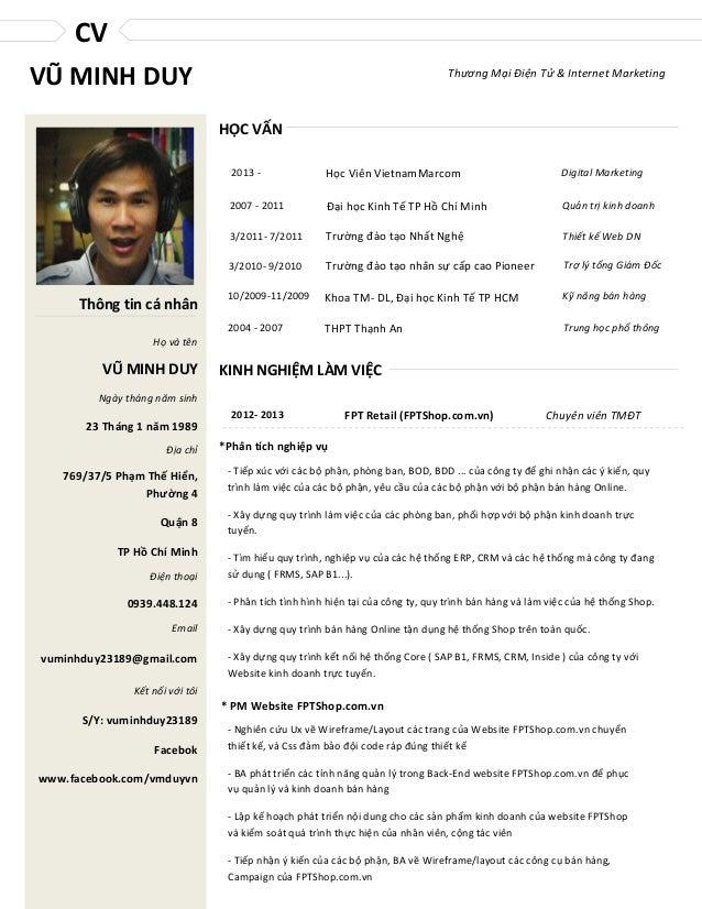 CV VŨ MINH DUY  Thương Mại Điện Tử & Internet Marketing  HỌC VẤN 2013 -  Digital Marketing  2007 - 2011  Đại học Kinh Tế T...