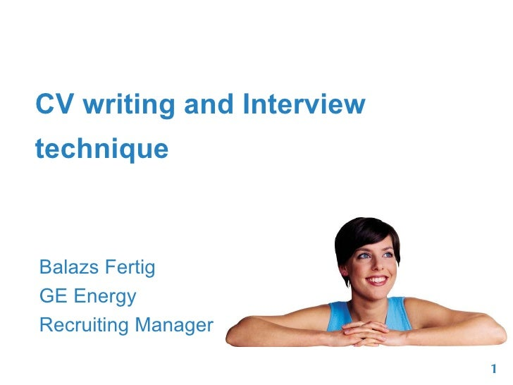 CV writing and Interview technique Balazs Fertig  GE Energy  Recruiting Manager