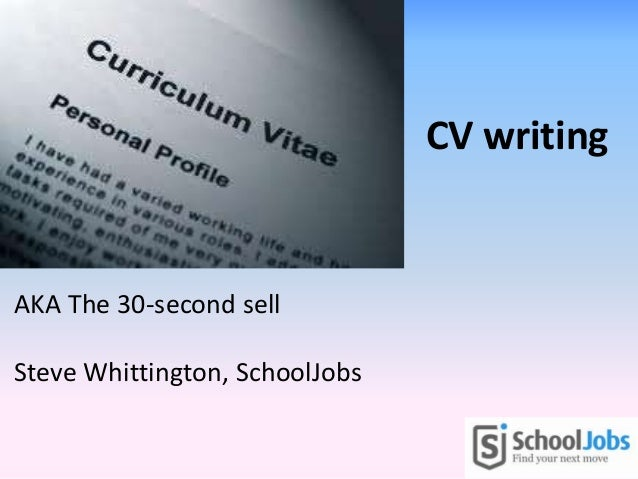 AKA The 30 Second Sell Steve Whittington, SchoolJobs CV Writing ...