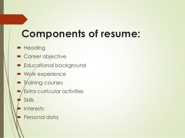 Components Of Resume:  Heading ...