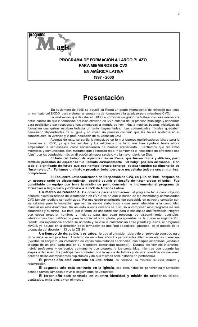 5  PROGRAMA DE FORMACIÓN A LARGO PLAZO PARA MIEMBROS DE CVX EN AMÉRICA LATINA 1997 - 2000  Presentación En noviembre de 19...