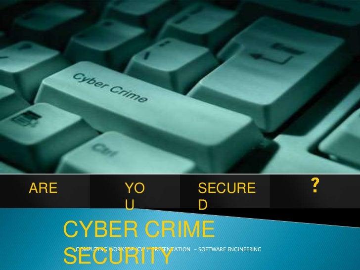 ARE                  YO                     SECURE                     U                      D      CYBER CRIME      COMP...
