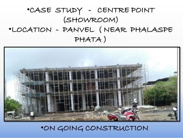 •CASE STUDY - CENTRE POINT (SHOWROOM) •LOCATION - PANVEL ( NEAR PHALASPE PHATA ) •ON GOING CONSTRUCTION