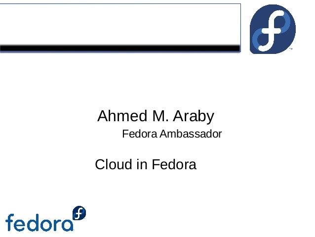 FedoraAhmed M. ArabyCloud in FedoraFedora Ambassador