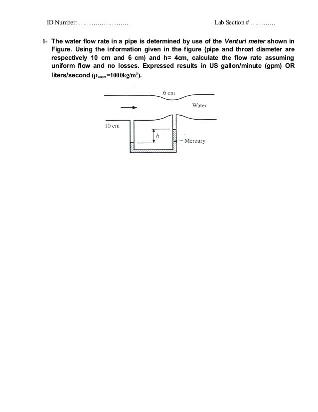 ID Number: ……………………                                    Lab Section # …………1- The water flow rate in a pipe is determined by...