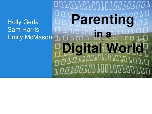 Holly Gerla Sam Harris Emily McMason Parenting in a Digital World