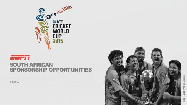 SOUTH AFRICAN SPONSORSHIP OPPORTUNITIES EMEA India–2011CWCChampions
