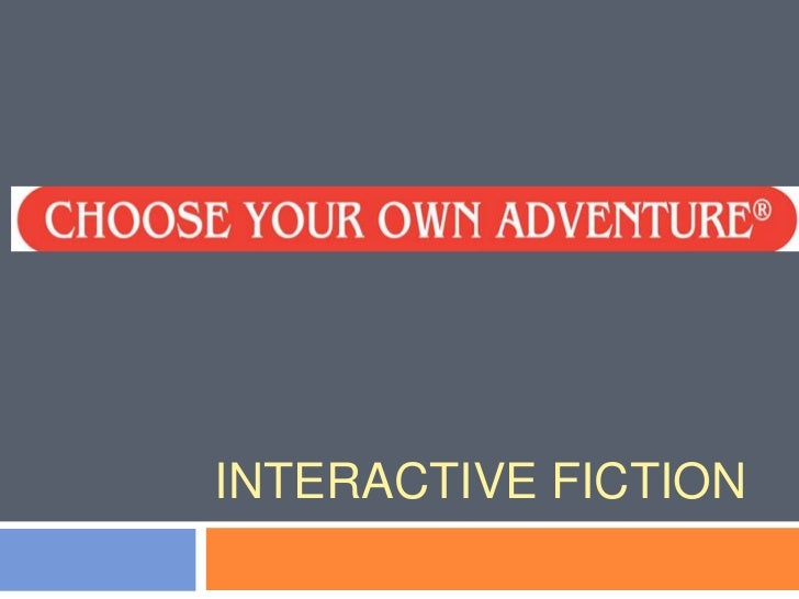 Interactive Fiction<br />