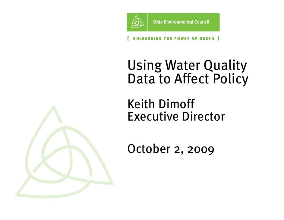 Us  sing Water Quality Da to Affect Policy  ata Kei Dimoff   ith Exe   ecutive Director  Oct   tober 2, 2009