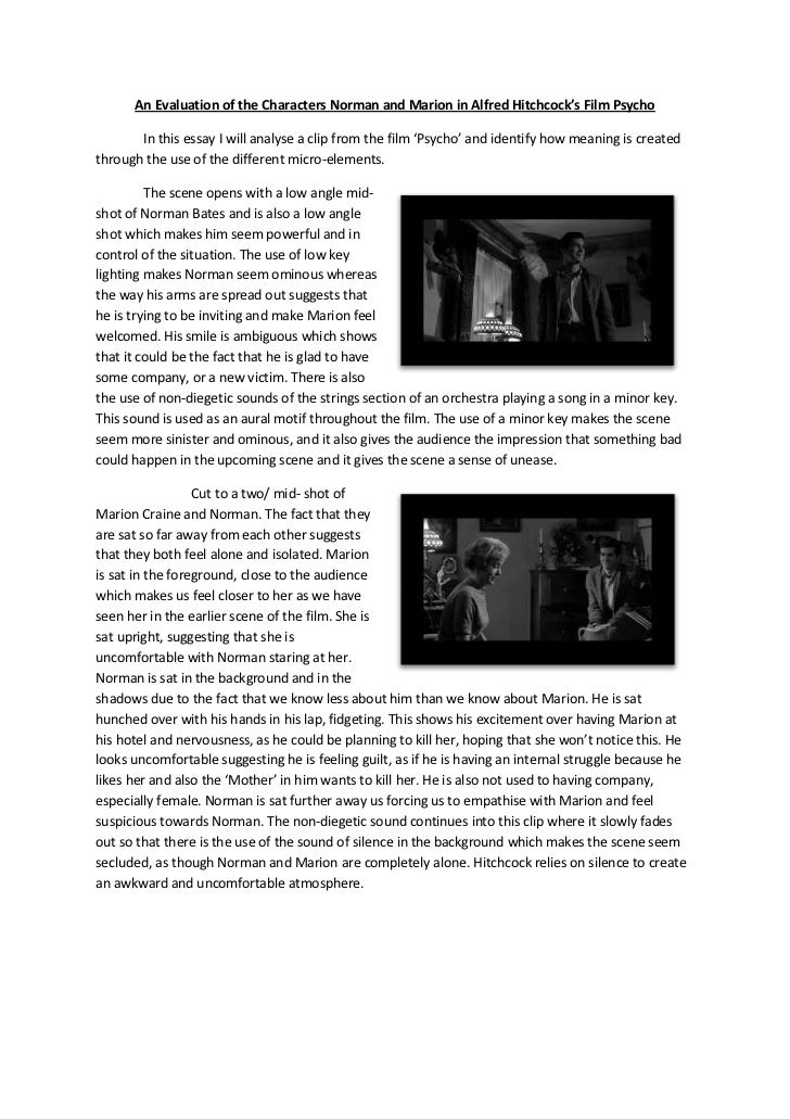 psycho film analysis essay - film analysis of psycho when 'psycho' was first screened in new york on 16th june 1960, it was an immediate success earning over $15 million, 15 times more than it took to make, 'psycho' had made hitchcock a multi-millionaire.