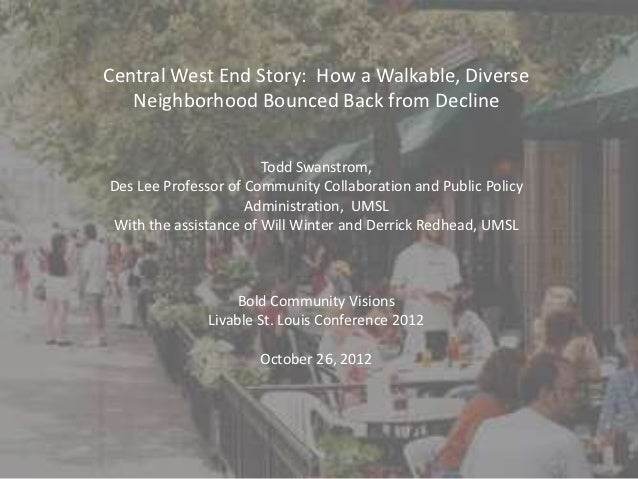 Central West End Story: How a Walkable, Diverse   Neighborhood Bounced Back from Decline                       Todd Swanst...
