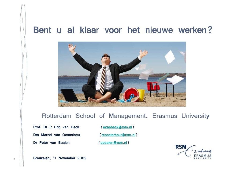 werken?     Bent u al klaar voor het nieuwe werken?             Rotterdam School of Management, Erasmus University        ...