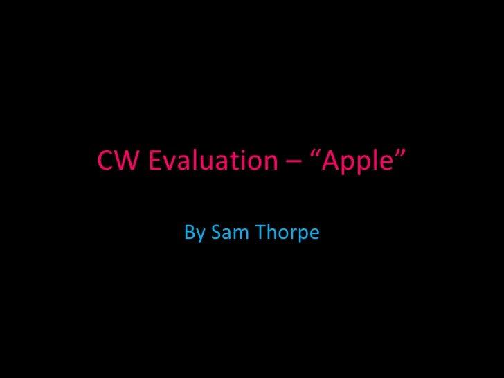 "CW Evaluation – ""Apple"" By Sam Thorpe"