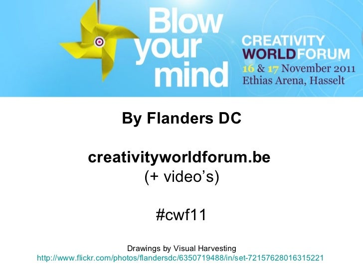 By Flanders DC creativityworldforum.be  (+ video's) #cwf11 Drawings by Visual Harvesting http://www.flickr.com/photos/flan...